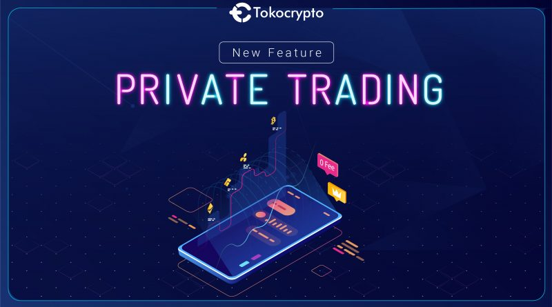 Tokocrypto_New_Feature_Private Trading